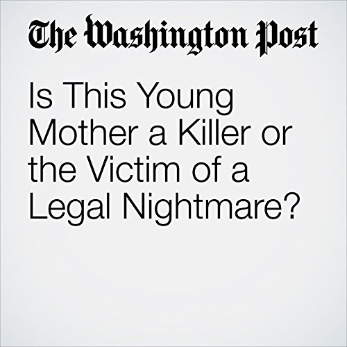 Is This Young Mother a Killer or the Victim of a Legal Nightmare? copertina
