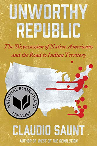 Compare Textbook Prices for Unworthy Republic: The Dispossession of Native Americans and the Road to Indian Territory Reprint Edition ISBN 9780393541564 by Saunt, Claudio