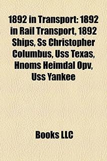 1892 in Transport: 1892 in Rail Transport, 1892 Ships, SS Christopher Columbus, USS Texas, Hnoms Heimdal Opv, USS Yankee