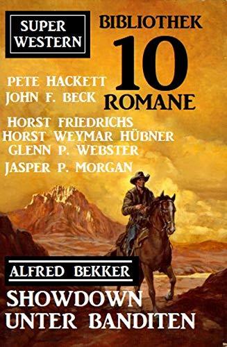 Showdown unter Banditen: Super Western Bibliothek 10 Romane (German Edition)