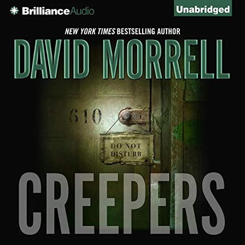 Creepers                   By:                                                                                                                                 David Morrell                               Narrated by:                                                                                                                                 Patrick G. Lawlor                      Length: 8 hrs and 31 mins     6 ratings     Overall 3.7
