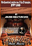 bach orchestral suites sheet music score, orchestra music book. (violin sheet music) (gigue.): orchestral suite no. 3 in d major, bwv 1068 (english edition)