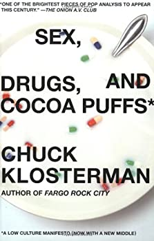 Paperback Sex, Drugs, and Cocoa Puffs: A Low Culture Manifesto Book