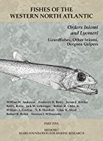 Orders Iniomi and Lyomeri: Part 5 (Fishes of the Western North Atlantic)