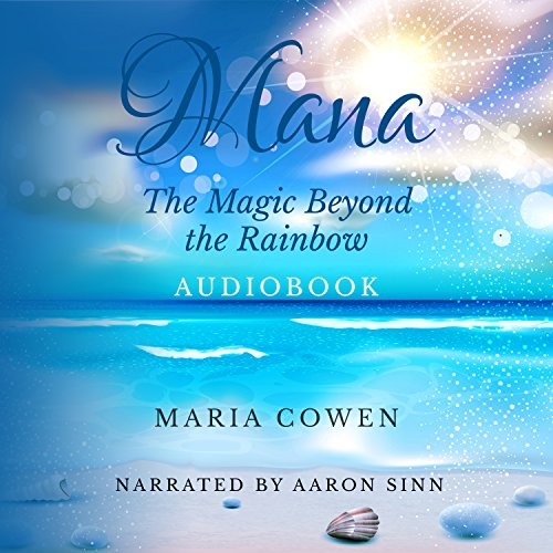 Mana: The Magic Beyond the Rainbow audiobook cover art