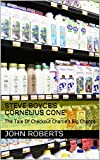 Steve Boyce's Cornelius Cone: The Tale Of Checkout Charlie's Big Chance (The New Adventures Of Cornelius Cone And Friends) (English Edition)