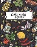 Mis recetas rápidas: Libro para completar - 100 Recetas fáciles y rápidas de escribir - Gran formato.