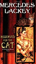 Reserved for the Cat (Elemental Masters, Book 5) by Lackey, Mercedes(October 7, 2008) Mass Market Paperback