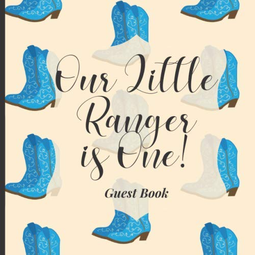 Baby First Birthday Guest Book To Sign - Our Little Ranger is One!: Happy 1st Birthday Party Supplies to Match Your Baby Girls, Boys or Twins Outfits! (Cowgirl Cowboy Theme)
