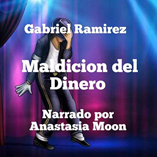 Maldicion del Dinero [Money Curse] Audiobook By Gabriel Ramirez cover art
