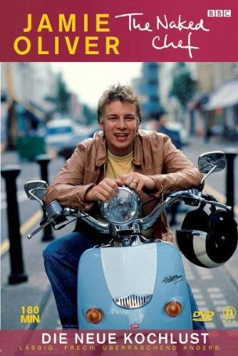 Jamie Oliver - The Naked Chef: Die neue Kochlust