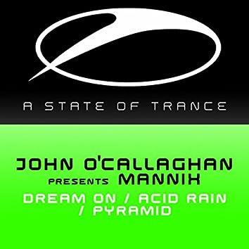Dream On / Acid Rain / Pyramid