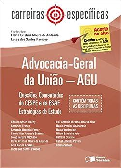 Col Carreiras específicas - Advocacia-Geral da União - AGU por [CARLOS VITOR ANDRADE BEZERRA ADRIANO CESAR KOKENY,ANDERSON CARLOS DE CARVALHO FRANCO,BERNARDO MONTEIRO FERRAZ,DIEGO PEREIRA MACHADO,LEILA KARINA ARAKAKI,LUIZ ANTONIO MIRANDA AMORIM SILVA,MARCO AURELIO BEZERRA VERDERAMIS,NATHALIA STIVALLE GOMES,RENATO SABINO CARVALHO FILHO,RAFAEL ESTEVES PERRONI,MILTON BANDEIRA NETO,MARCIO PEREIRA DE ANDRADE,LUCAS DOS SANTOS PAVIONE,FLAVIA CRISTINA MOURA DE ANDRADE]
