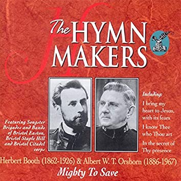 The Hymn Makers: Herbert Booth & Albert W.T. Orsborn (Mighty To Save)