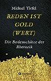 Expert Marketplace -  Michael  Tiefel - REDEN IST GOLD(WERT): Die Bodenschätze der Rhetorik