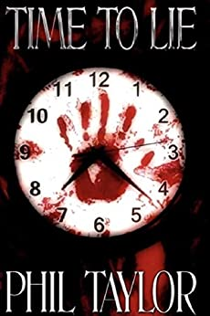 Time to Lie (Landon Bridges' Story Book 1) by [Phil Taylor, Jason Parrott, Valerie Kann, Tara Ellis, Jim Bernheimer]