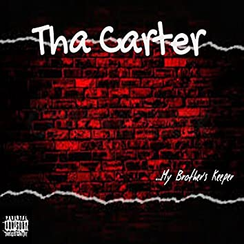 Tha Carter ...My Brothers Keeper