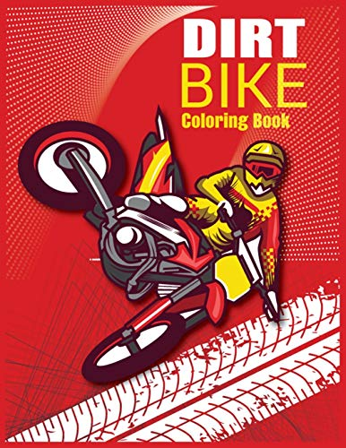 Dirt Bike Coloring Book: Amazing Motorcycle Coloring Book For Kids Best Learn Coloring Book For Kids ,Best Gift For Kids