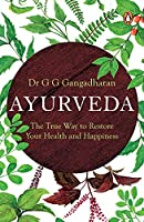 Ayurveda:: The True Way to Restore Your Health and Happiness