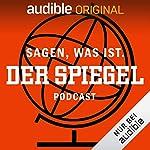 Sagen, was ist. Der SPIEGEL-Podcast (Original Podcast) Titelbild