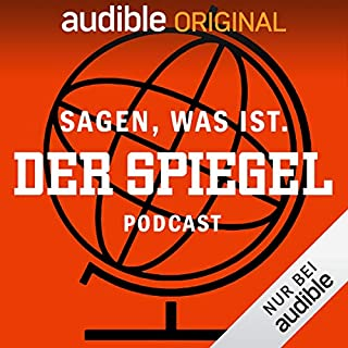Sagen, was ist. Der SPIEGEL-Podcast (Original Podcast)                   Autor:                                                                                                                                 Sagen was ist. Der SPIEGEL-Podcast                               Sprecher:                                                                                                                                 Olaf Heuser,                                                                                        Christina Pohl                      Spieldauer: 12 Std.     324 Bewertungen     Gesamt 4,5