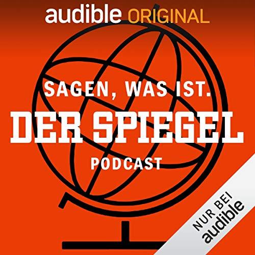 Sagen, was ist. Der SPIEGEL-Podcast (Original Podcast)                   Autor:                                                                                                                                 Sagen was ist. Der SPIEGEL-Podcast                               Sprecher:                                                                                                                                 Olaf Heuser,                                                                                        Christina Pohl                      Spieldauer: 12 Std.     390 Bewertungen     Gesamt 4,5