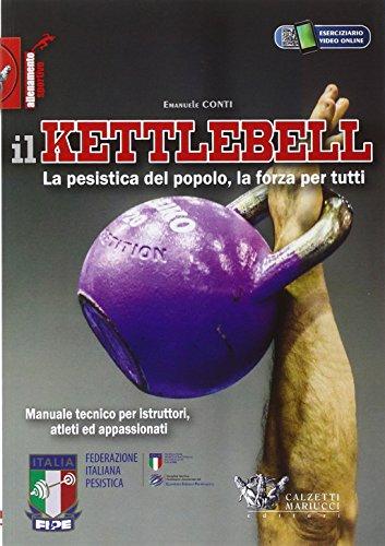 kettlebell libri Il kettlebell. La pesistica del popolo