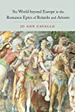 The World Beyond Europe in the Romance Epics of Boiardo and Ariosto (Toronto...