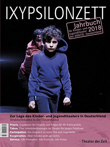 Zur Lage des Kinder- und Jugendtheaters in Deutschland: Strukturdebatten in der Theaterkunst (IXYPSILONZETT / Jahrbuch für Kinder- und Jugendtheater 2013)