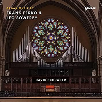 Frank Ferko & Leo Sowerby: Organ Music