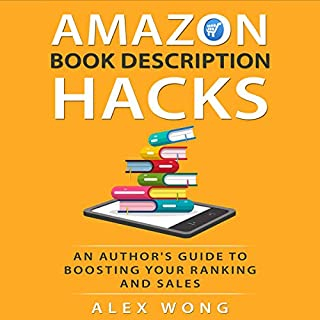 Amazon Book Description Hacks: An Author's Guide to Boosting Your Ranking and Sales                   By:                                                                                                                                 Alex Wong                               Narrated by:                                                                                                                                 Timothy G Little                      Length: 2 hrs and 11 mins     Not rated yet     Overall 0.0