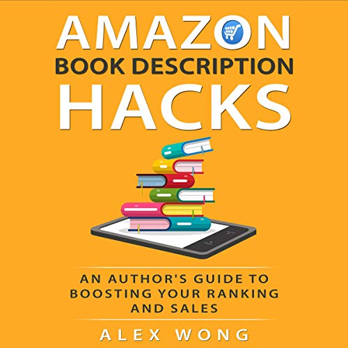Amazon Book Description Hacks: An Author's Guide to Boosting Your Ranking and Sales cover art