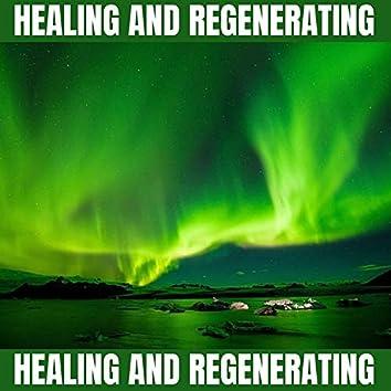 Healing and Regenerating