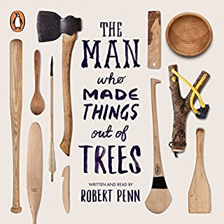 The Man Who Made Things out of Trees                   By:                                                                                                                                 Robert Penn                               Narrated by:                                                                                                                                 Robert Penn                      Length: 7 hrs and 58 mins     48 ratings     Overall 4.8