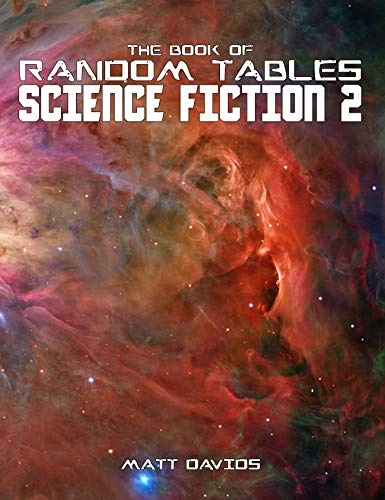 The Book of Random Tables: Science Fiction: 25 Tabletop Role-Playing Game Random Tables (The Books of Random Tables) (English Edition)