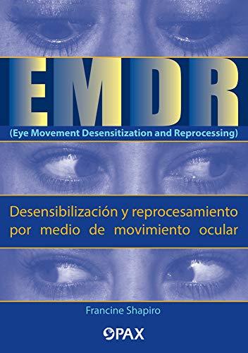 EMDR (Eye Movement Desensitization and Reprocessing) (Desensibilización y reprocesamiento por medio