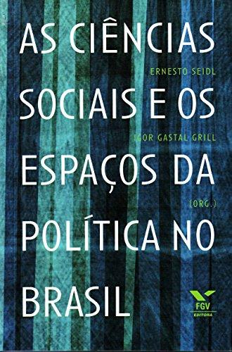 As Ciências Sociais e os Espaços da Política no Brasil (Em Portuguese do Brasil)