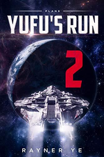 YuFu's Run 2: A Space Opera Thriller