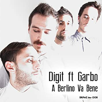 A Berlino va bene (feat. Garbo) [Garbo Re-editing]