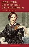 Jane Eyre ou Les Mémoires d'une institutrice Annoté (French Edition)