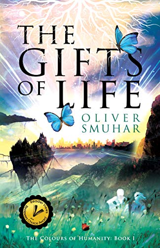 The Gifts Of Life (The Colours of Humanity Book 1) by [Oliver Smuhar]