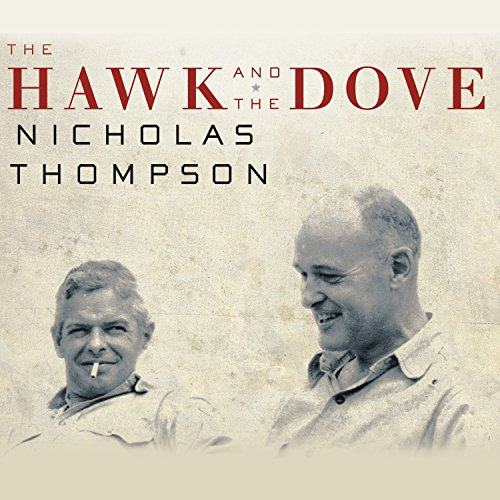 The Hawk and the Dove Audiobook By Nicholas Thompson cover art