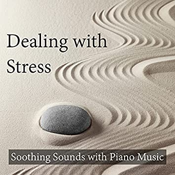 Dealing with Stress: Soothing Sounds with Piano Music