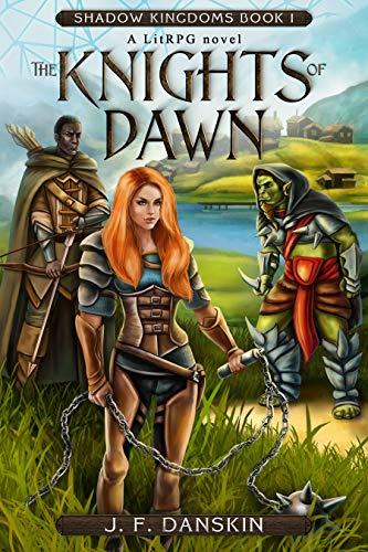 The Knights of Dawn: A LitRPG novel (Shadow Kingdoms Book 1) (English Edition)