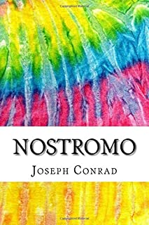Nostromo: Includes MLA Style Citations for Scholarly Secondary Sources, Peer-Reviewed Journal Articles and Critical Academ...