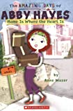 Home Is Where the Heart Is (Amazing Days of Abby Hayes)