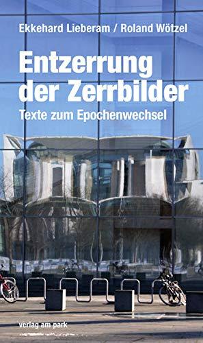 Entzerrung der Zerrbilder: Texte zum Epochenwechsel (verlag am park)