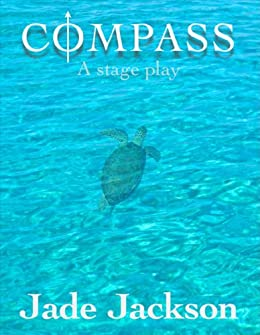 Compass: A stage play by [Jade Jackson]