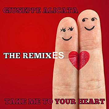 Take Me to Your Heart (The Remixes)