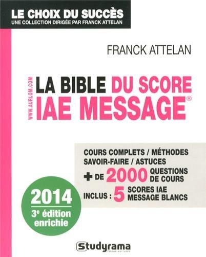 La Bible du Score IAE Message : Admissions 2014